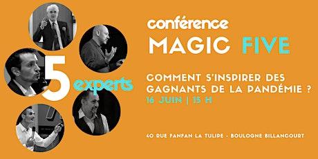 Conférence MAGIC FIVE - Comment s'inspirer des gagnants de la pandémie ? tickets