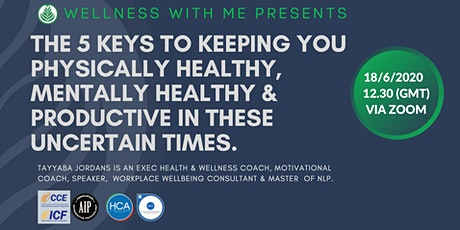 5 keys to Keep you Physically healthy, Mentally healthy and Productive. tickets