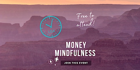 Money Mindfulness - Money & Courage - US/Canada tickets