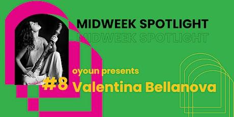Midweek Spotlight #8 | Valentina Bellanova tickets