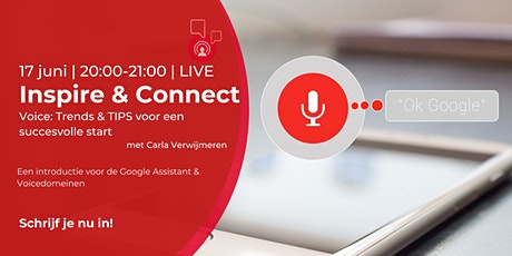 Inspire & Connect LIVE | 17 juni | Voice: Trends & TIPS voor een superstart tickets