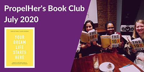 PropelHer's Book Club - July 2020: Your Dream Life Starts Here (Online) tickets