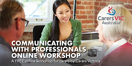 Carers Victoria Communicating with Professionals Online Workshop #7419 tickets