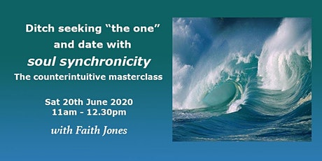 """Ditch seeking """"the one"""" and date with soul synchronicity masterclass tickets"""
