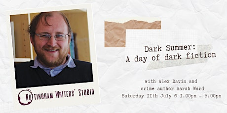 Dark Summer: A day of dark fiction with special guest and author Sarah Ward tickets