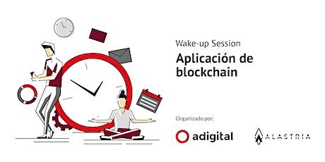 Wake-up Session: Aplicación de blockchain entradas
