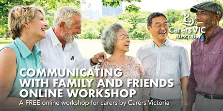 Carers Victoria Communicating with Family & Friends Online Workshop #7418 tickets