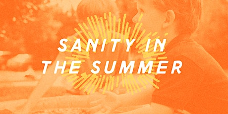 Sanity in the Summer tickets