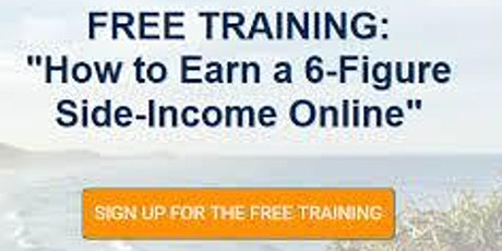 Online Training: How to Earn a 6-figure Side Income Online  during Lockdown tickets