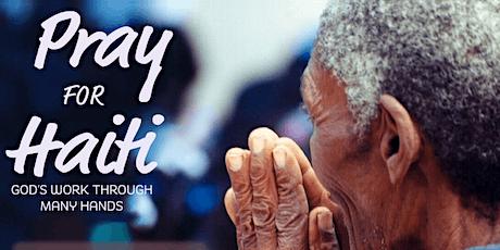 Pray for Haiti: God's Work Through Many Hands tickets