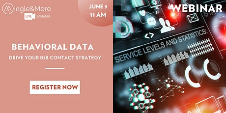 Webinar: Behavioral data to drive your B2B contact strategy tickets
