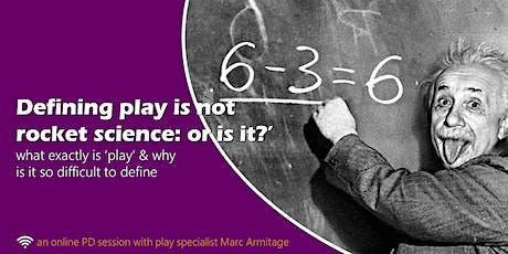 Defining play is not rocket science: or is it? ONLINE tickets