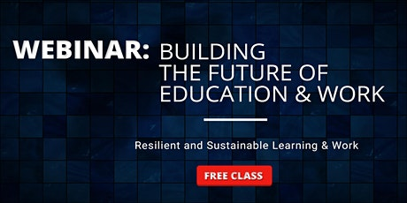 Webinar: Building the Future of Education & Work tickets
