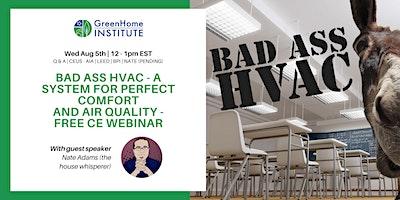 BAD ASSHVAC– perfect comfort andairquality – Free CE Webinar