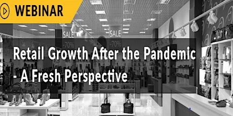 Live Webinar On Retail Growth After the Pandemic- A Fresh Perspective tickets
