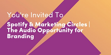 Spotify & Circles Marketing | The Audio Opportunity for Branding tickets