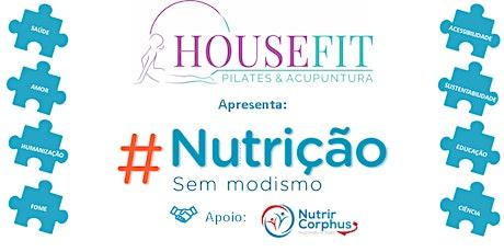 #NutriçãoSemModismo HouseFit bilhetes