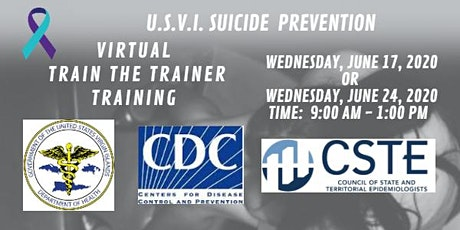 The Virgin Islands Department of Health - Division of Behavioral Health, Alcoholism and Drug Dependency Services (BHADDS) in partnership with The Center for Disease Control and Prevention and CSTE - Virtual Suicide Prevention Train the Trainer Training tickets
