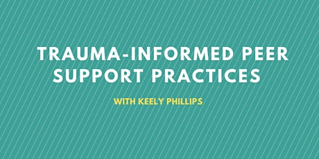 Trauma Informed Peer Support Practices tickets