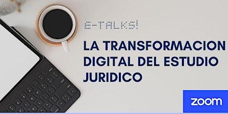 """E-Talks: """"La transformación digital del estudio jurídico""""  boletos"""