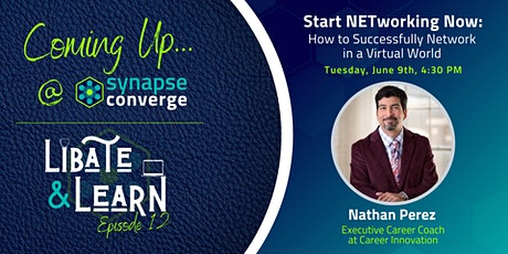 Synapse Libate & Learn Ep. 12: Start Networking Now with Nathan Perez tickets