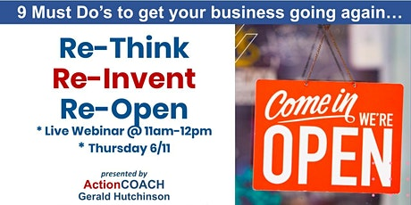 Re-Think, Re-Invent, Re-Open: 9 Must-Do's to Get Your Business Back in the tickets