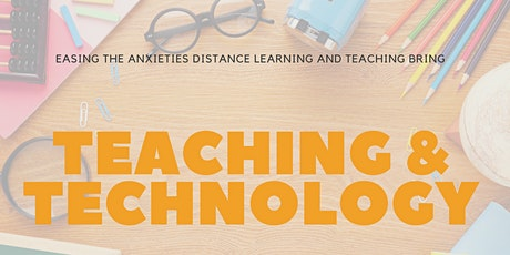 Teachers and Technology: Easing the Anxieties  of Distance Teaching tickets