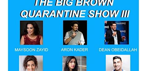 Big Brown Quarantine Show III tickets