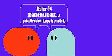 Atelier #4 - DONNER PAR LA DONNÉE : la philanthropie en temps de pandémie billets