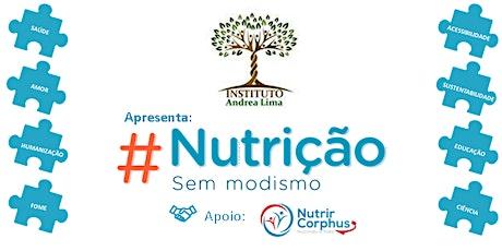 #NutriçãoSemModismo Instituto Andrea Lima bilhetes