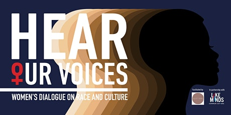 Hear Our Voices: Virtual Women's Dialogue on Race & Culture tickets