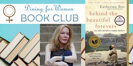DINING FOR WOMEN Book Club: Behind the Beautiful Forevers tickets