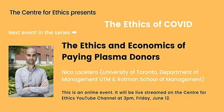 The Ethics and Economics of Paying Plasma Donors (Ethics of COVID) tickets