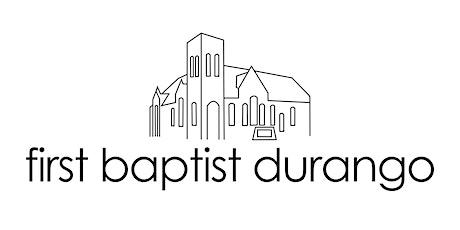 First Baptist Durango 11AM Service tickets