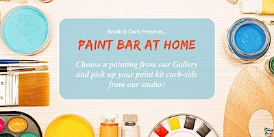 PAINT BAR AT HOME ~ Pick up your painting kit from B & C studio on July 31!