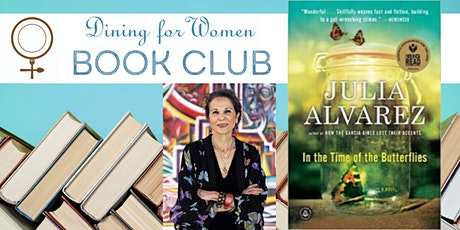 DINING FOR WOMEN Book Club: In the Time of the Butterflies tickets