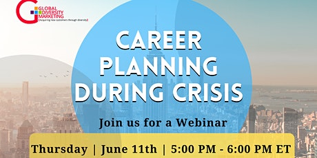 Career Planning During Crisis  Webinar tickets