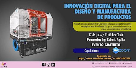 Innovación digital para el diseño y manufactura de productos entradas