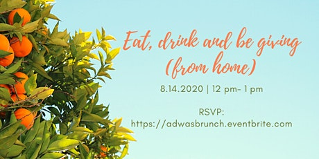 "ADWAS Brunch Fundraiser: ""Eat, Drink and be giving (from home) tickets"