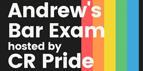 Andrew's Bar Exam hosted by CR PRIDE tickets