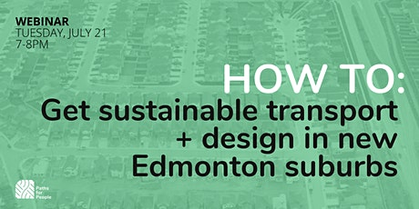 How to get sustainable transport and design in new Edmonton suburbs tickets