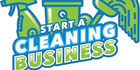 LEARN HOW TO START A PROFITABLE BUSINESS WITH A CLEANING COMPANY tickets
