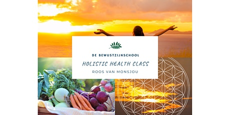 Holistic Health Class : Mind - Body- Spirit benadering van  je gezondheid tickets