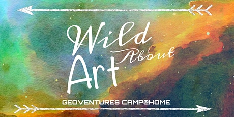 Wild About Art Camp@Home (Ages 6-8) tickets
