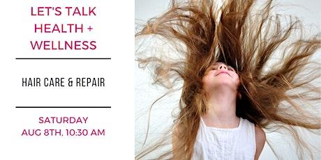 Free Seminar: Let's Talk Health + Wellness, Hair Care & Repair tickets