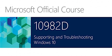 DEAL ALERT!  Supporting and Troubleshooting Windows 10 - 10982C - $999 tickets