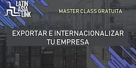 Master Class: ¡Exporta para tener Éxito en los Mercados Internacionales! entradas