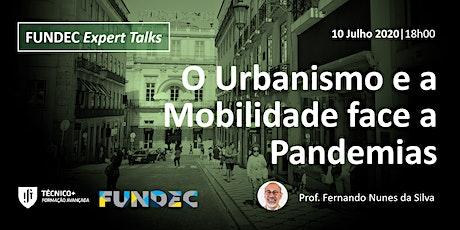 O Urbanismo e a Mobilidade face a Pandemias: Reflexões para um outro Futuro ingressos