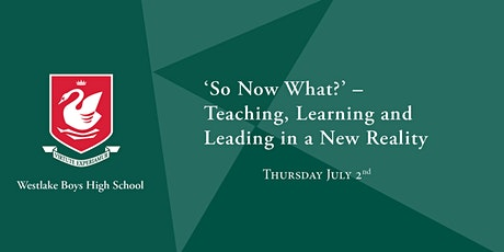 """So Now What?"" - Teaching, Learning and Leading in a New Reality tickets"