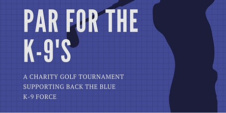 Second Annual Par For The K-9's Charity Golf Tournament tickets